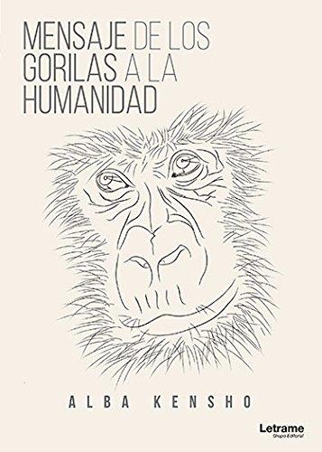 Mensaje de los Gorilas a la Humanidad (Autoayuda)