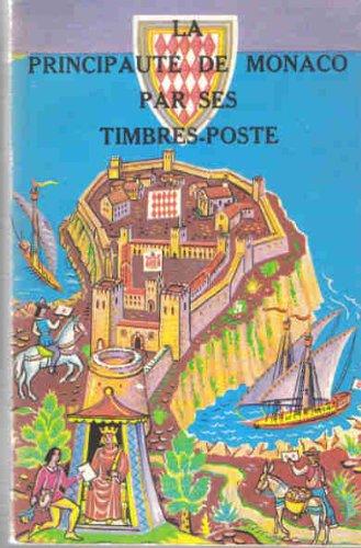 La principaut de monaco par ses timbres-poste