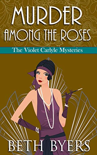 Murder Among the Roses: A Violet Carlyle Cozy Historical Mystery (The Violet Carlyle Mysteries Book 5) (English Edition) por Beth Byers