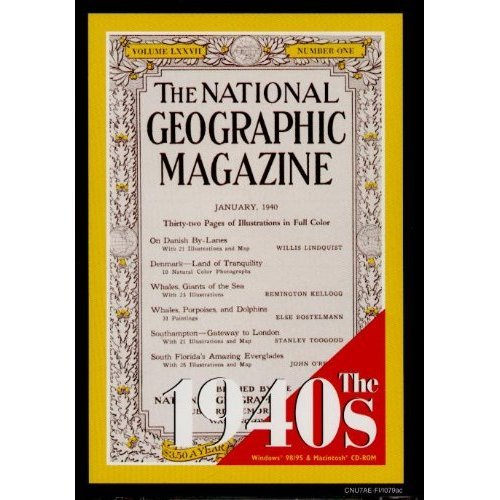 THE NATIONAL GEOGRAPHIC MAGAZINE on CD-ROM: The 1940S by National Geographic (1940-magazin)