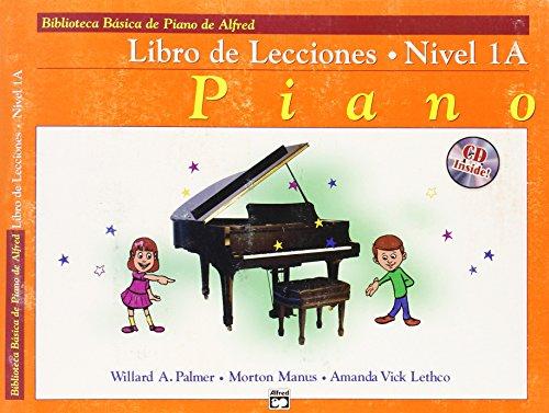 Alfred's Basic Piano Course Lesson Book, Bk 1a: Spanish Language Edition, Book & CD (Biblioteca basica de piano de alfred) por Willard Palmer
