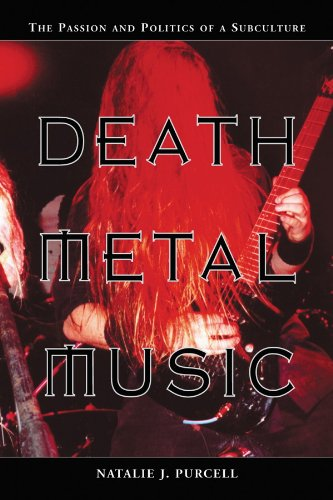 Death Metal Music: The Passion and Politics of a Subculture (English Edition) - Natalie Dance Rock