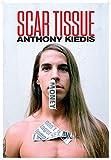 Scar Tissue. As Memórias do Vocalista do Red Hot Chili Peppers