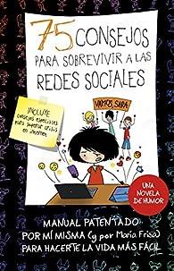 75 consejos para sobrevir a las redes sociales par María Frisa