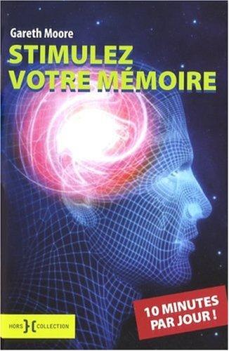 STIMULEZ MEMOIRE 10 MN/JOUR par GARETH MOORE
