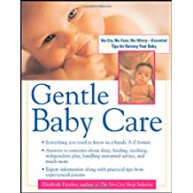 Gentle Baby Care: No-Cry, No-Fuss, No-Worry--Essential Tips for Raising Your Baby (Pantley)