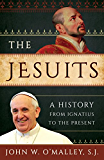 The Jesuits: A History from Ignatius to the Present