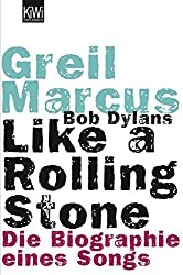 Bob Dylans Like a Rolling Stone: Die Biographie eines Songs