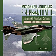 McDonnell-Douglas F-4 Phantom II at George Air Force Base, California: 1964-1992