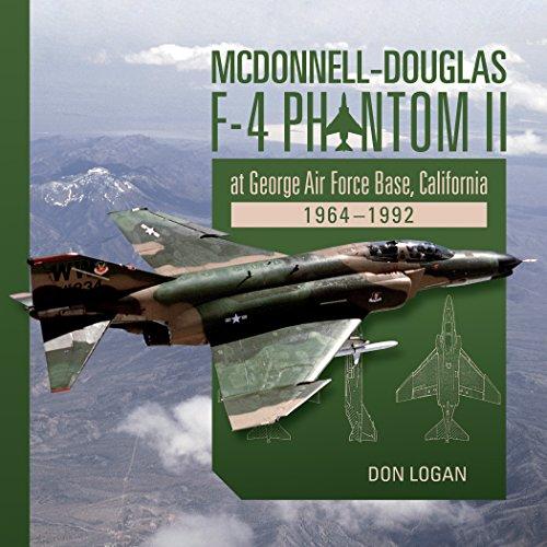 McDonnell-Douglas F-4 Phantom II at George Air Force Base, California: 1964a1992