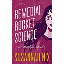 Remedial Rocket Science: A Romantic Comedy (Chemistry Lessons Book 1) (English Edition)
