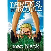Derek's in Trouble (Derek Series Book 2)