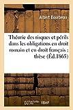 Telecharger Livres Theorie des risques et perils dans les obligations en droit romain et en droit francais these (PDF,EPUB,MOBI) gratuits en Francaise