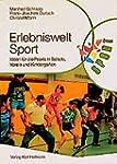 Erlebniswelt Sport: Ideen für die Pra...