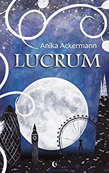 Lucrum (Sonne-Mond-Saga 1) (German Edition) by [Ackermann, Anika]
