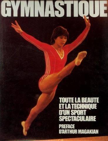 Gymnastique (toute la beaute et la technique d'un sport spectaculaire)