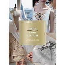 Inside Haute Couture by D¨¦sir¨¦e Sadek (2016-03-01)