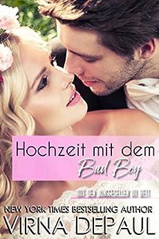 Hochzeit mit dem Bad Boy: Eine Novelle aus der Serie 'Mit den Junggesellen im Bett' von [DePaul, Virna]