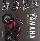 Scarica Libro Yamaha 50 anni di successi Ediz illustrata (PDF,EPUB,MOBI) Online Italiano Gratis
