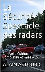 La Sécurité-Spectacle des radars: Nouvelle édition complétée et mise à jour