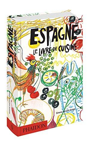Espagne le Livre de Cuisine par Ortega Ines