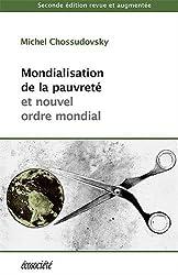 Mondialisation de la pauvreté et nouvel ordre mondial. Nouvelle édition revue et augmentée