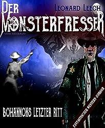 Bohannons letzter Ritt: (Leonard Leech - Der Monsterfresser 7)