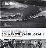 Schwarzweiß-Fotografie: Die zeitlose Kunst des Monochromen (mitp Edition ProfiFoto)