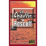 Ça chauffe à Roscoff: Une intrigue à couper le souffle (Enquêtes & Suspense)