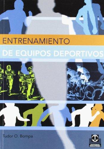 ENTRENAMIENTO DE EQUIPOS DEPORTIVOS (Bicolor) (Deportes) por Tudor O. Bompa