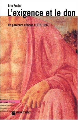 L'exigence et le don. Un parcours thique (1978-1997)