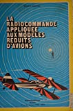 La Radiocommande appliquée aux modèles réduits d'avions