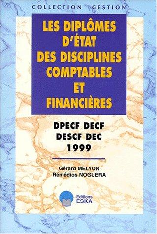 Les diplmes d'tat des disciplines comptables et financires : DPECF ; DECF ; DESCF ; DEC