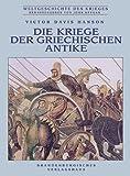 Die Kriege der griechischen Antike - Victor D Hanson