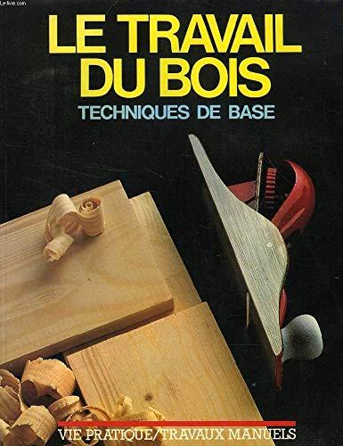 Le Travail du bois : Techniques de base (Vie pratique) par Alf Martensson, Albert Hirschprung (Broché)