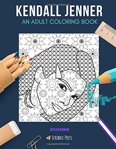 KENDALL JENNER: AN ADULT COLORING BOOK: A Kendall Jenner Coloring Book For Adults