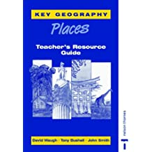 Key Geography: Places: Places Teacher's Resource Guide