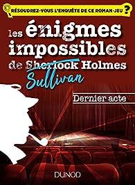 Les enquêtes impossible de Sullivan Holmes par Christelle Boisse
