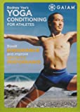 Yoga Conditioning For Athletes - Randy J. Goodwin, Mike Malin, Marta Cunningham, Mike Woodley (III), Kenny Lattimore