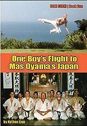 One Boy's Flight to Mas Oyama's Japan: Uchi Deshi - Book One