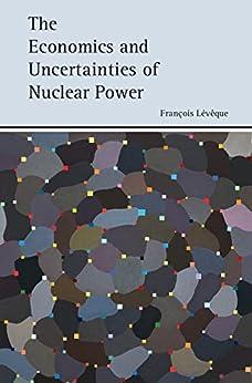 The Economics And Uncertainties Of Nuclear Power por François Lévêque epub