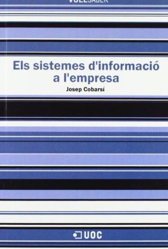 Els sistemes d'informació a l'empresa (Vull Saber) por Josep Cobarsí Morales
