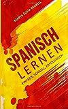 Spanisch lernen: Einfach, schnell, erfolgreich - Marta Sofía Morell