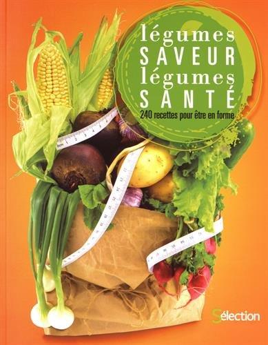 legumes-saveur-legumes-sante-240-recettes-pour-etre-en-forme