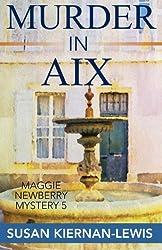 Murder in Aix (The Maggie Newberry Mystery Series) by Susan Kiernan-Lewis (2013-07-15)