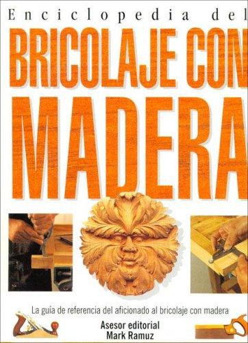 Enciclopedia del bricolaje con madera por Mark Ramuz