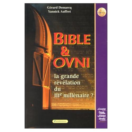 Bible & Ovni : La grande révélation du IIIe millénaire