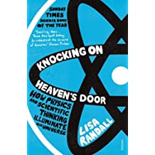Knocking On Heaven's Door: How Physics and Scientific Thinking Illuminate our Universe by Lisa Randall (2012-11-22)
