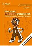 Mein erstes Buchstaben-Entdecker-Heft: Buchstaben hören, erkennen und schreiben. Ideal zur Schulvorbereitung