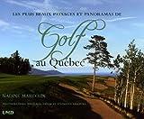 Les plus beaux paysages et panoramas de Golf au Québec